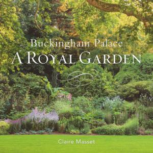 Buckingham Palace: A Royal Garden